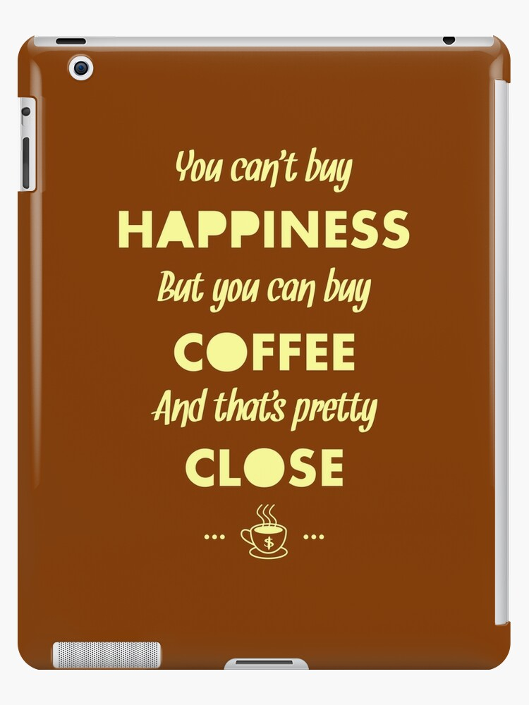 You Canut Buy Happiness But You Can Buy Coffee Funny Coffee Quote Meme Good Ideas