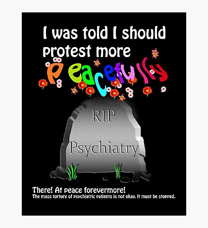 Protesting psychiatry peacefully Photographic Print