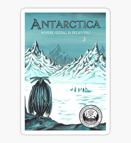 Antarctic - where seeing is believing Sticker