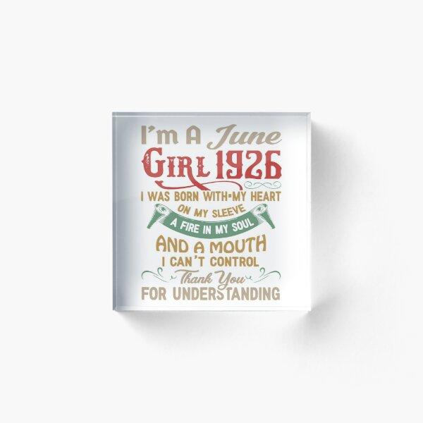 I'm A June Girl 1926. Thank You For Understanding Acrylic Block