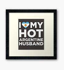 I Love My Hot Argentine Husband Framed Print