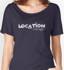 Film Crew. Location Manager. Women's Relaxed Fit T-Shirt