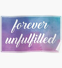 Forever Unfulfilled Poster