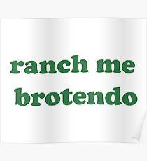 ranch me brotendo Poster