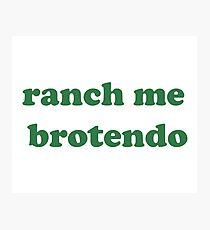 ranch me brotendo Photographic Print