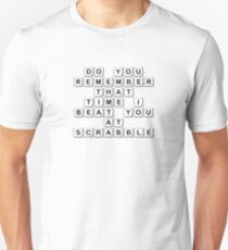 Do You Remember That Time I Beat You At Scrabble Unisex T-Shirt