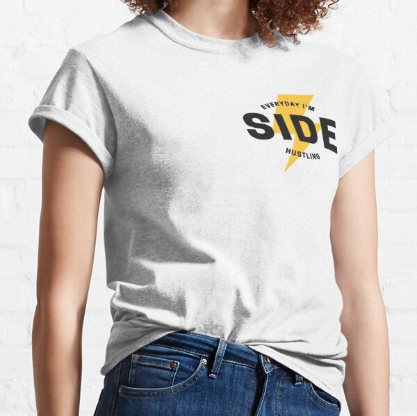Side Hustle - White Classic T-Shirt