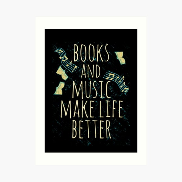 books and music make life better #1 Art Print