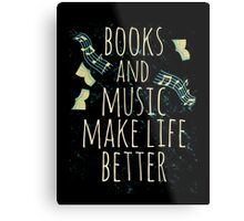 books and music make life better #1 Metal Print