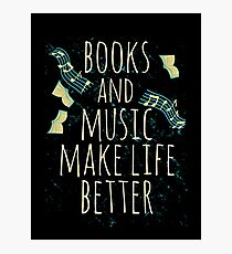 books and music make life better #1 Photographic Print