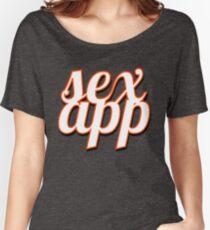 SEX APP Women's Relaxed Fit T-Shirt