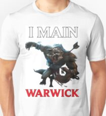 I main Warwick - League of Legends Unisex T-Shirt