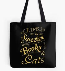 life is sweeter with books & cats #2 Tote Bag