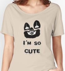I'm so cute Women's Relaxed Fit T-Shirt