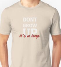 Dont Grow Up Its A Trap - Peter Pan Cartoon Quotes Unisex T-Shirt