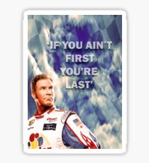 Ricky Bobby - If You Ain't First You're Last Sticker