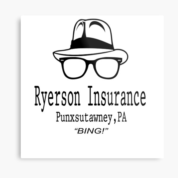 Ryerson Insurance - Groundhog Day Movie Quote Metal Print