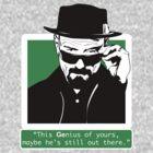 Heisenberg, This GEnius... by Théo Proupain