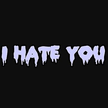I hate you by Katayanagi