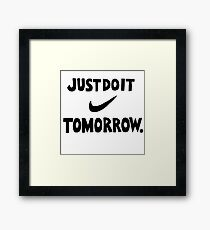 DO IT TOMORROW  Framed Print