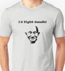 I'd fight Gandhi Unisex T-Shirt
