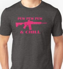 Pew and Chill Pink  Unisex T-Shirt