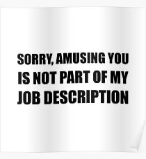 Sorry Amusing Job Description Poster
