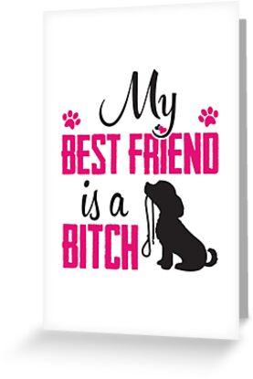 My best friend is a (dog) bitch!  by nektarinchen
