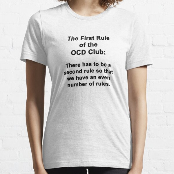 The First Rule of the OCD Club Essential T-Shirt
