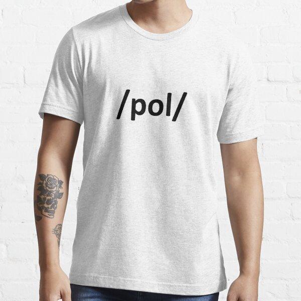 / pol / 4chan Internet politiquement incorrect T-shirt essentiel