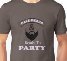 Bald Beard Ready to Party Unisex T-Shirt