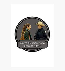 Wayhaught - You're a lesbian, not a unicorn Photographic Print