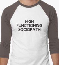 I'm not a psychopath, I'm a high functioning sociopath... Men's Baseball ¾ T-Shirt