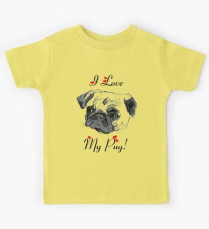 I Love My Pug!  Kids Clothes