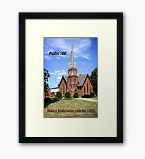 Make a Joyful Noise ~ Psalm 100 Framed Print