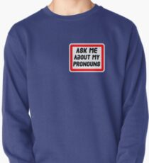 Ask Me About My Pronouns LGBT Trans Design Pullover