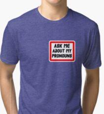 Ask Me About My Pronouns LGBT Trans Design Tri-blend T-Shirt