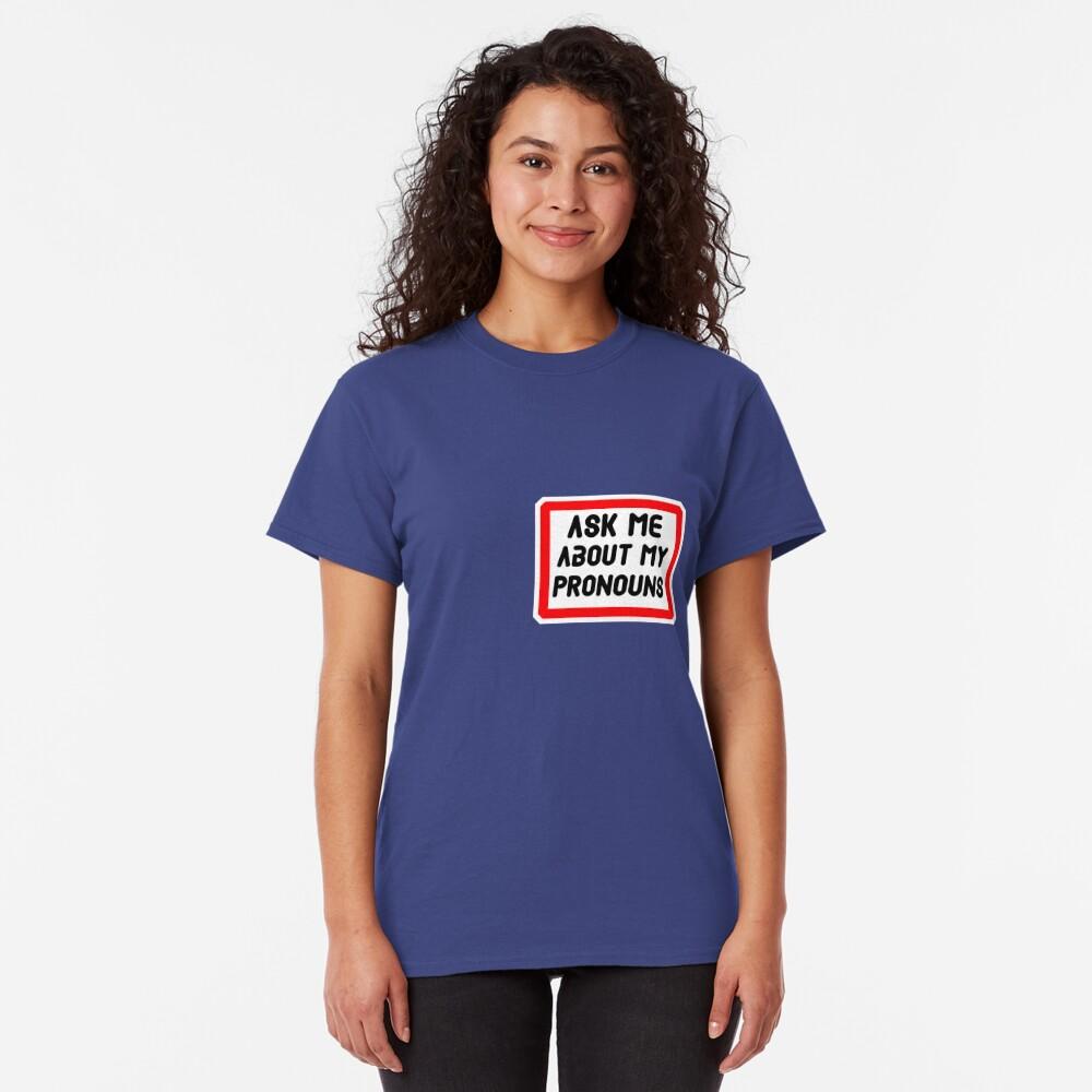 Ask Me About My Pronouns LGBT Trans Design Classic T-Shirt