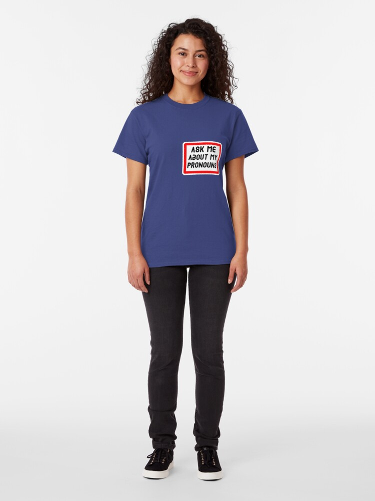 Alternate view of Ask Me About My Pronouns LGBT Trans Design Classic T-Shirt