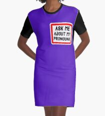 Ask Me About My Pronouns LGBT Trans Design Graphic T-Shirt Dress