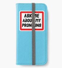Ask Me About My Pronouns LGBT Trans Design iPhone Wallet/Case/Skin