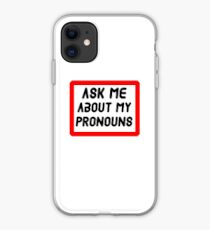 Ask Me About My Pronouns LGBT Trans Design iPhone Case