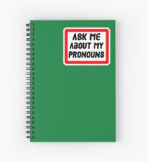 Ask Me About My Pronouns LGBT Trans Design Spiral Notebook