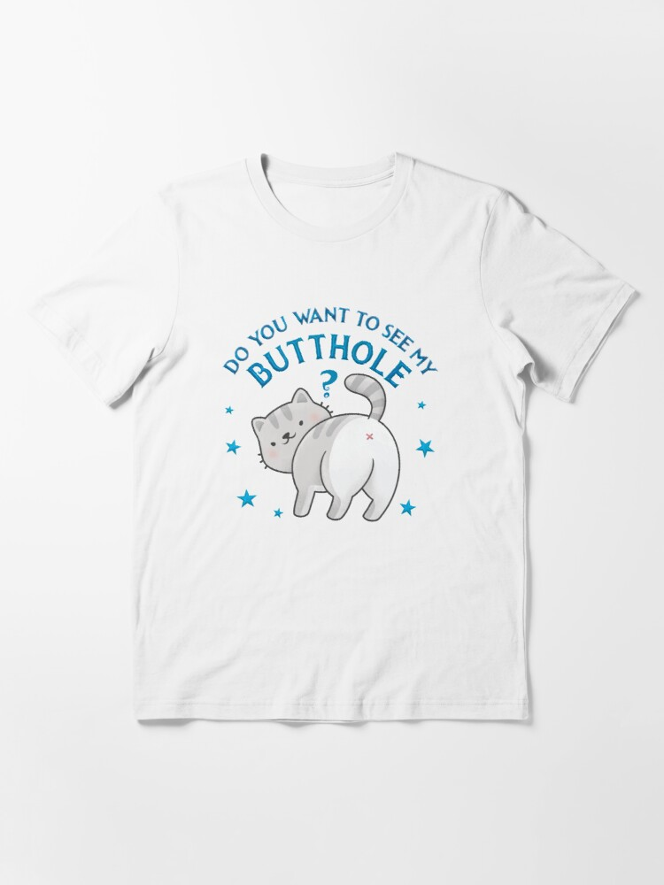 Alternative Ansicht von Do you want to see my butthole Essential T-Shirt