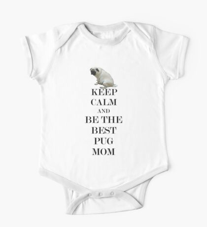 Keep Calm and Be The Best Pug Mom  Kids Clothes