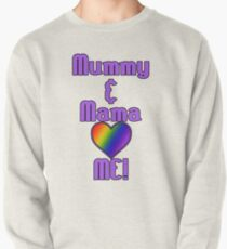 Mummy & Mama Love Me | Lesbian Parenting Pullover