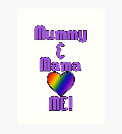Mummy & Mama Love Me | Lesbian Parenting Art Print