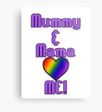 Mummy & Mama Love Me | Lesbian Parenting Metal Print