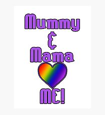 Mummy & Mama Love Me | Lesbian Parenting Photographic Print