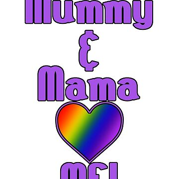 Mummy & Mama Love Me | Lesbian Parenting by incurablehippie